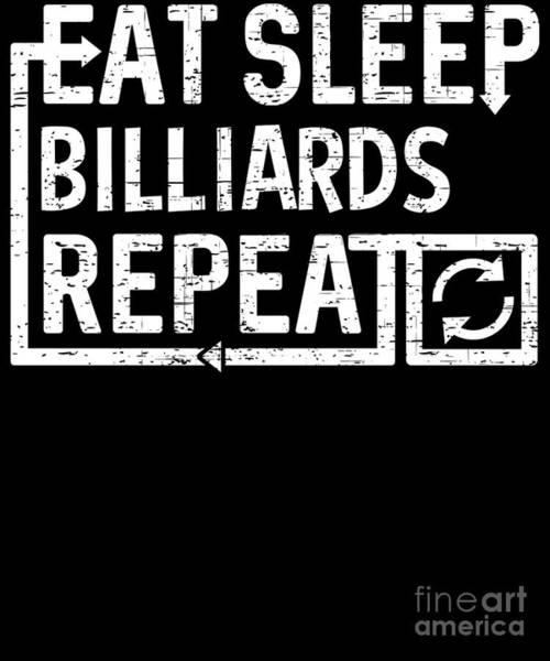 Digital Art - Eat Sleep Billiards by Flippin Sweet Gear