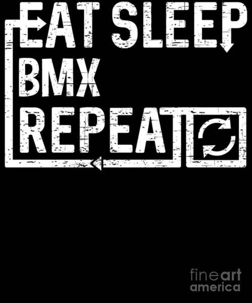 Digital Art - Eat Sleep Bmx by Flippin Sweet Gear