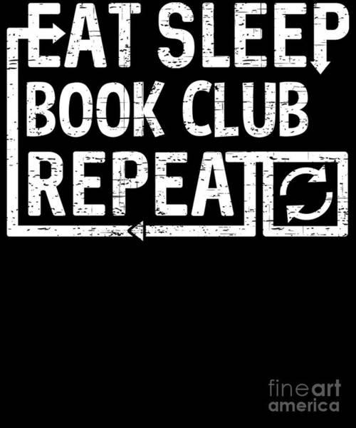 Digital Art - Eat Sleep Book Club by Flippin Sweet Gear