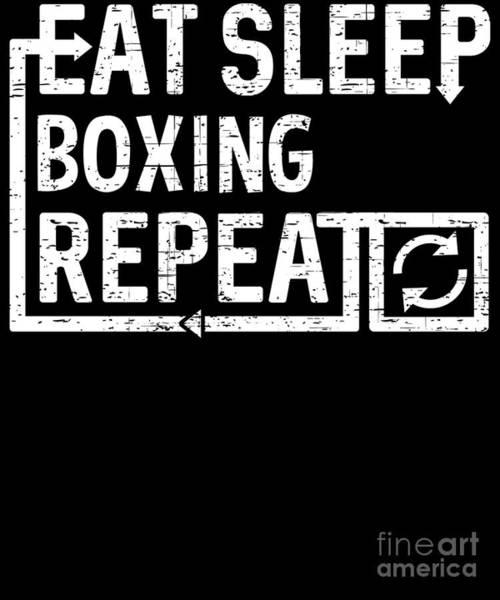 Digital Art - Eat Sleep Boxing by Flippin Sweet Gear