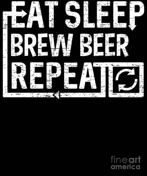 Digital Art - Eat Sleep Brew Beer by Flippin Sweet Gear