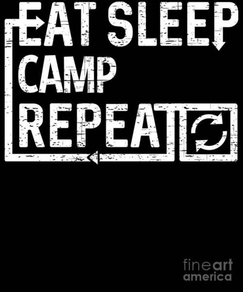 Digital Art - Eat Sleep Camp by Flippin Sweet Gear