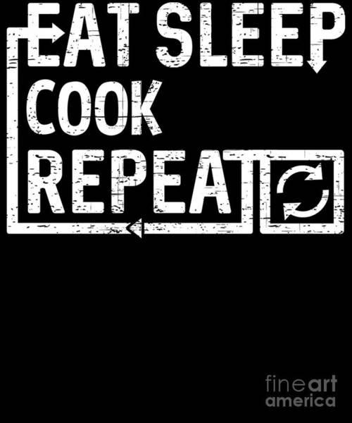 Digital Art - Eat Sleep Cook by Flippin Sweet Gear