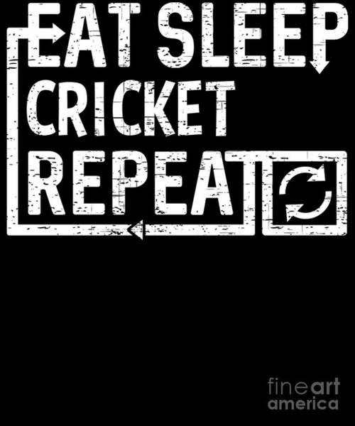 Digital Art - Eat Sleep Cricket by Flippin Sweet Gear