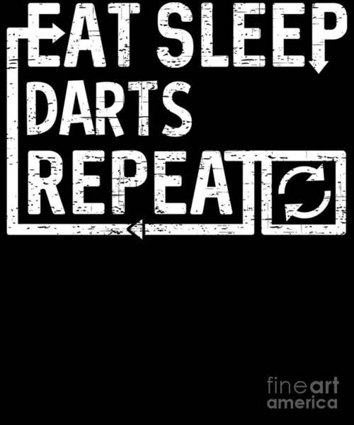 Digital Art - Eat Sleep Darts by Flippin Sweet Gear