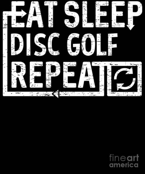 Digital Art - Eat Sleep Disc Golf by Flippin Sweet Gear