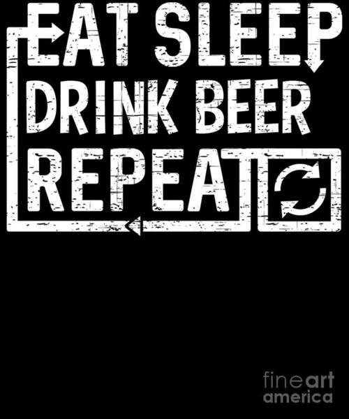 Digital Art - Eat Sleep Drink Beer by Flippin Sweet Gear