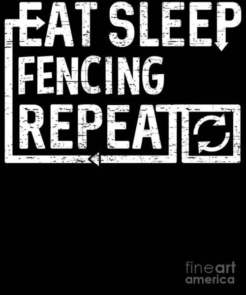 Digital Art - Eat Sleep Fencing by Flippin Sweet Gear