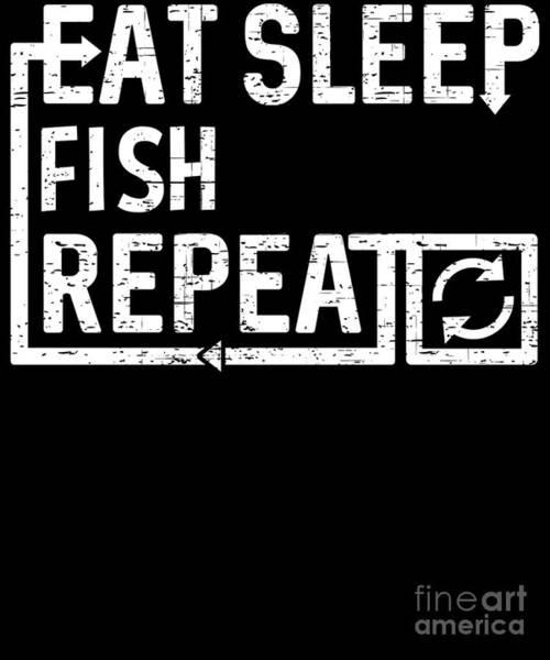 Digital Art - Eat Sleep Fish by Flippin Sweet Gear