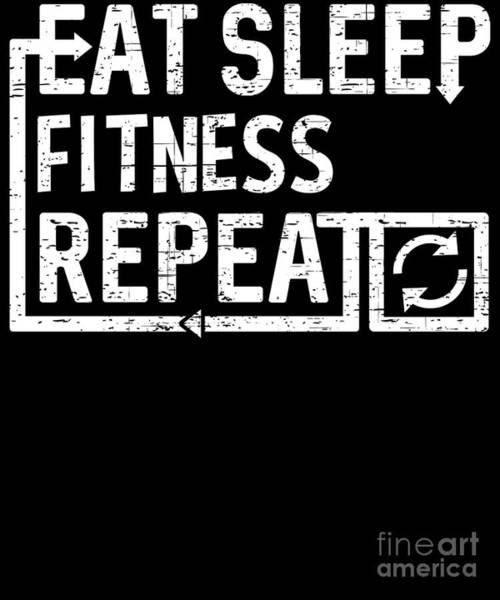 Digital Art - Eat Sleep Fitness by Flippin Sweet Gear