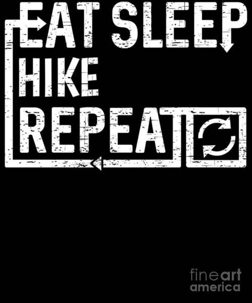 Digital Art - Eat Sleep Hike by Flippin Sweet Gear