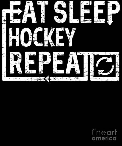 Digital Art - Eat Sleep Hockey by Flippin Sweet Gear