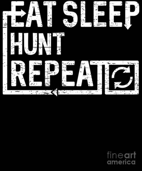 Digital Art - Eat Sleep Hunt by Flippin Sweet Gear