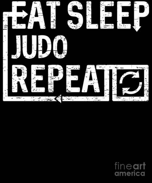 Digital Art - Eat Sleep Judo by Flippin Sweet Gear