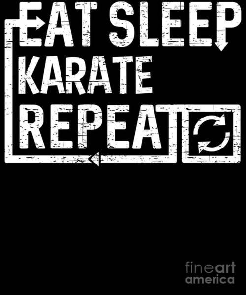 Digital Art - Eat Sleep Karate by Flippin Sweet Gear