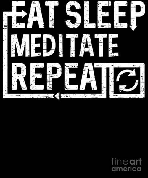 Digital Art - Eat Sleep Meditate by Flippin Sweet Gear