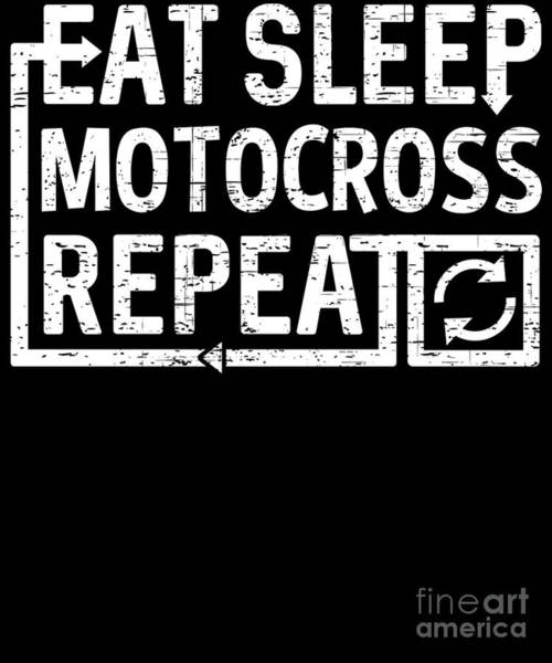Digital Art - Eat Sleep Motocross by Flippin Sweet Gear