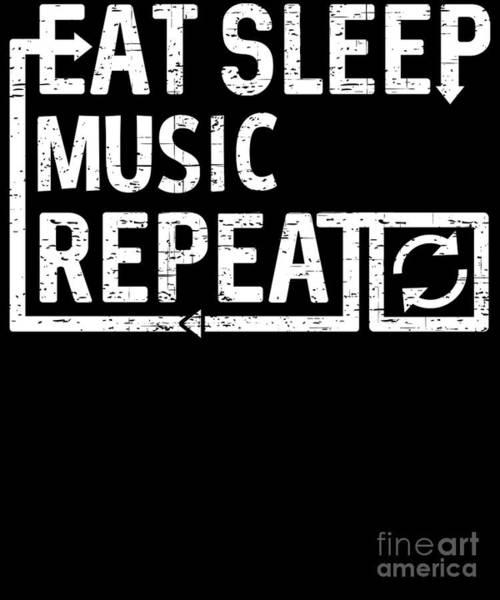 Digital Art - Eat Sleep Music by Flippin Sweet Gear