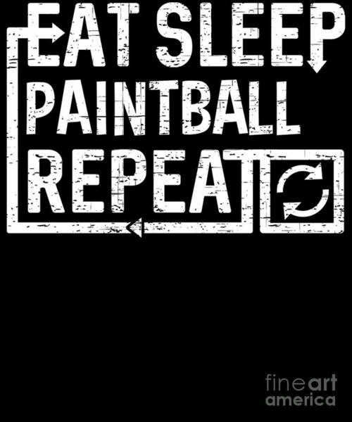 Digital Art - Eat Sleep Paintball by Flippin Sweet Gear