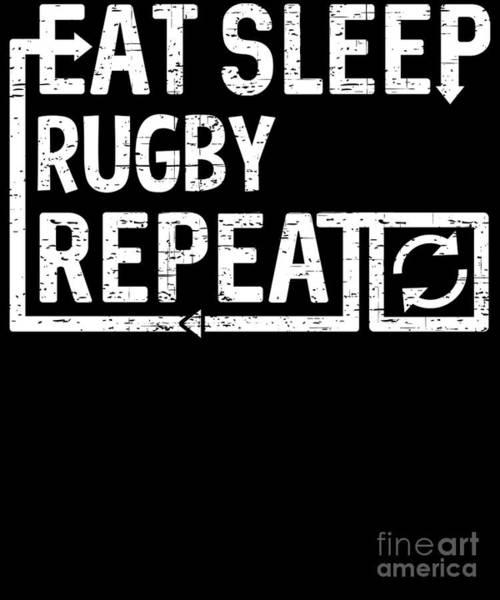 Digital Art - Eat Sleep Rugby by Flippin Sweet Gear