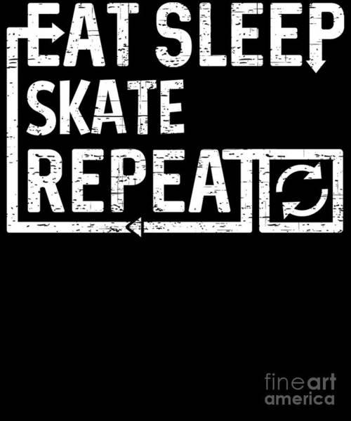 Digital Art - Eat Sleep Skate by Flippin Sweet Gear
