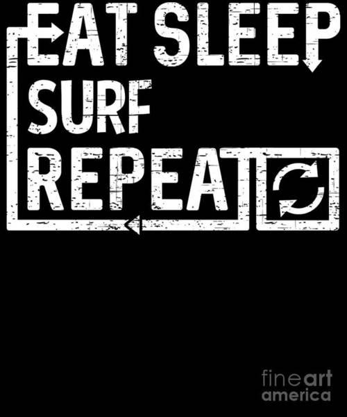 Digital Art - Eat Sleep Surf by Flippin Sweet Gear