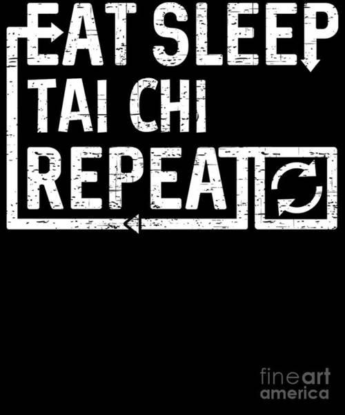 Digital Art - Eat Sleep Tai Chi by Flippin Sweet Gear