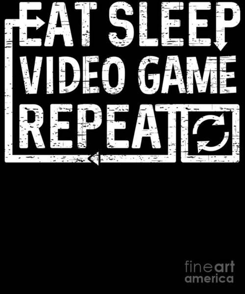 Digital Art - Eat Sleep Video Game by Flippin Sweet Gear