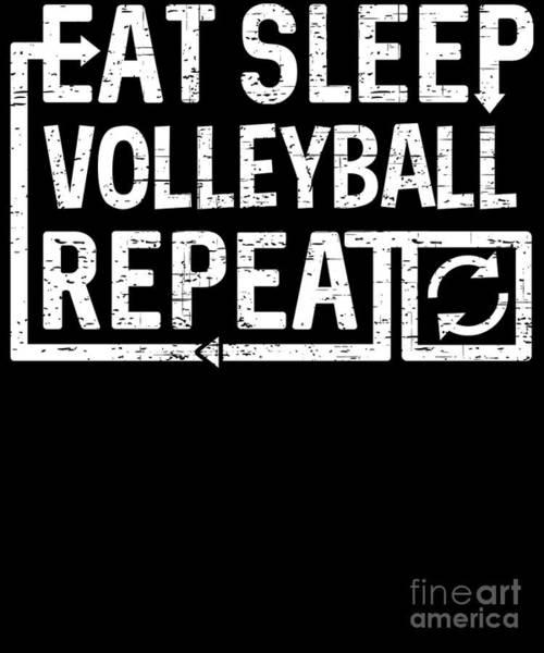 Digital Art - Eat Sleep Volleyball by Flippin Sweet Gear