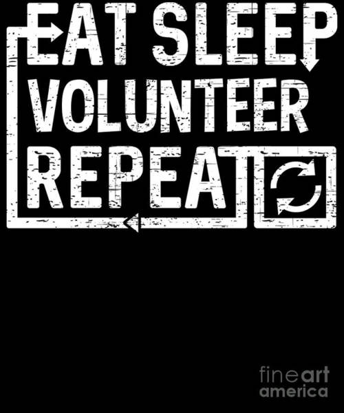Digital Art - Eat Sleep Volunteer by Flippin Sweet Gear