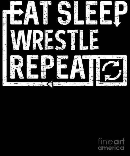 Digital Art - Eat Sleep Wrestle by Flippin Sweet Gear