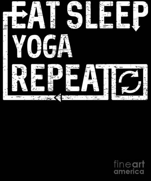 Digital Art - Eat Sleep Yoga by Flippin Sweet Gear
