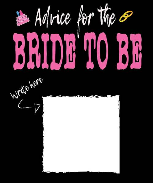 Drunk Mixed Media - Encourage People Advice Tshirt Design Bride To Be by Roland Andres