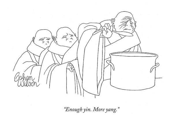 Chefs Drawing - Enough Yin. More Yang by Gahan Wilson