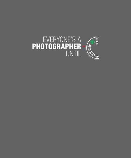 Wall Art - Digital Art - Everyone's A Photographer Until Manual Mode T Shirt For Men by Unique Tees