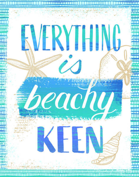 Painting - Everything Is Beachy Keen Coastal Punny Art by Jen Montgomery
