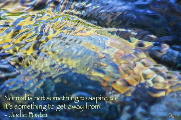 Digital Art - Extraordinary Lives - Motivational Water Art By Omaste Witkowski by Omaste Witkowski