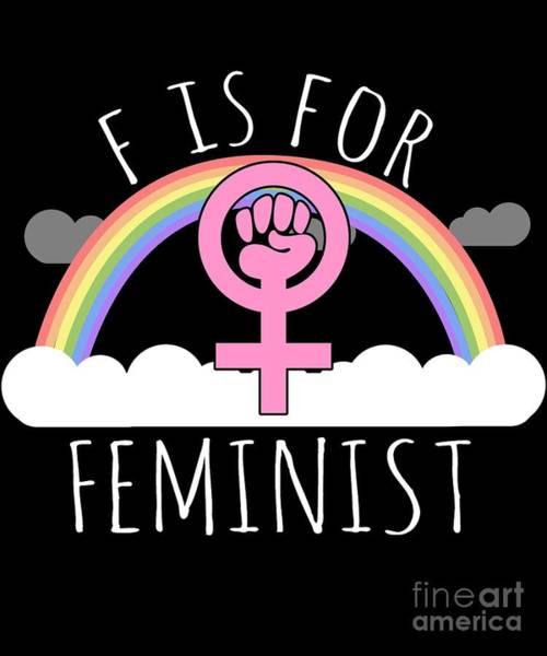 Feminist Digital Art - F Is For Feminist by Flippin Sweet Gear