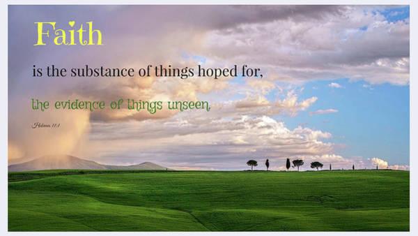 Hebrews Photograph - Faith Is The Substance  by Harriet Feagin