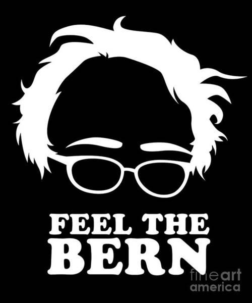 Digital Art - Feel The Bern Bernie Sanders by Flippin Sweet Gear
