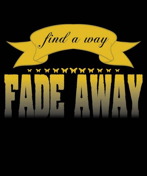 Wall Art - Mixed Media - Find A Way Fade Away Tee Design Simple And Attractive Tee Perfect For Gifts This Holiday Season by Roland Andres