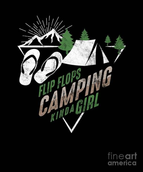 Mountaineer Digital Art - Flipflops Camping Kinda Girl Campfire Drinking Campers Travel Traveling Nature Gift by Thomas Larch