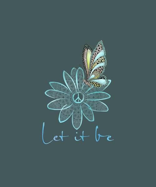 Let It Be Wall Art - Digital Art - flower children tees for women let it be flower butterfly T-Shirt by Unique Tees