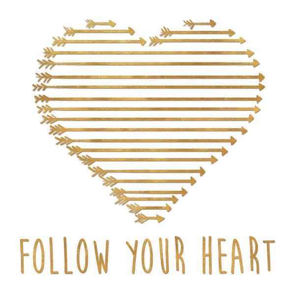 Follow Wall Art - Digital Art - Follow Your Heart by Sd Graphics Studio