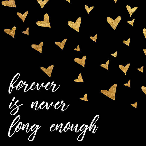 Wall Art - Mixed Media - Forever Is Never Long Enough by Sd Graphics Studio