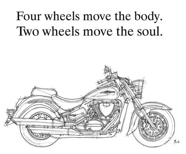 Wall Art - Drawing - Four Wheels Move The Body. Two Wheels Move The Soul. Original Drawing by Drawspots Illustrations