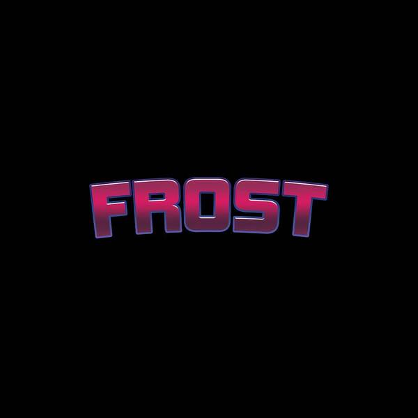 Frost Digital Art - Frost #frost by Tinto Designs