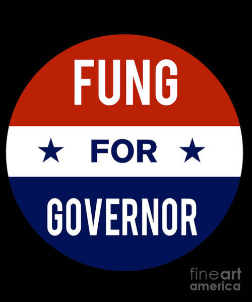 Governor Digital Art - Fung For Governor 2018 by Flippin Sweet Gear