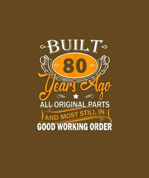 Wall Art - Digital Art - Funny 80th Birthday Shirts 80 Years Old Gifts Men Women by Unique Tees