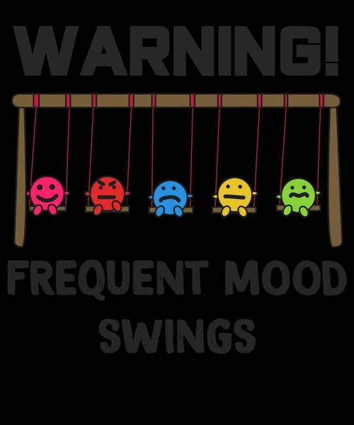 Pregnancy Mixed Media - Funny Mood Swing T Shirt Design Frequent Mood Swings by Roland Andres